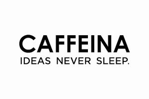 Caffeina - Ideas Never Sleep